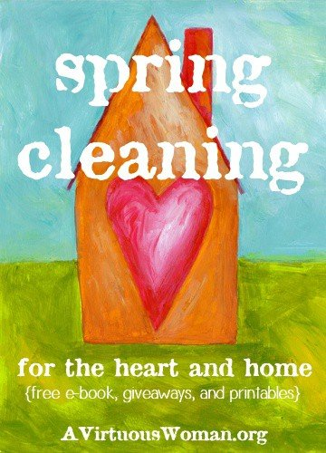 Spring Cleaning for the Heart and Home {Spring Clean Challenge} | A Virtuous Woman #springclean #cleanheartandhome