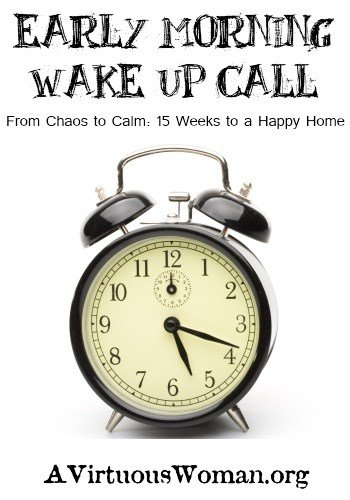 Early Morning Wake Up Call {The Importance of Rising Early} | A Virtuous Woman