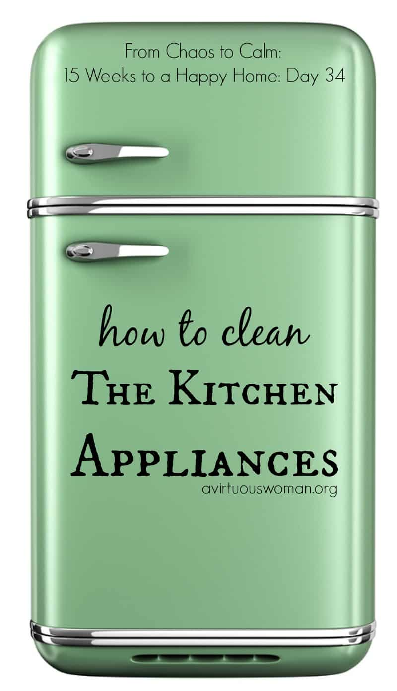 Cleaning The Kitchen Appliances A Virtuous Woman