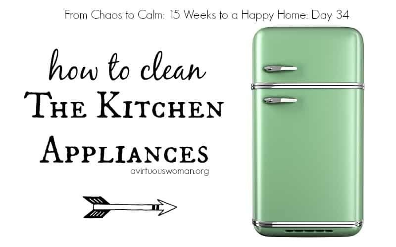 How to Clean the Kitchen Appliances @ AVirtuousWoman.org