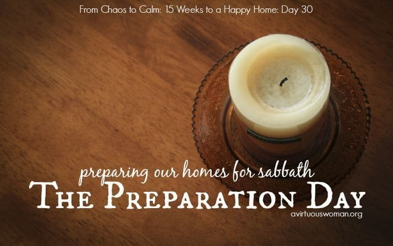 The Preparation Day {Day 30}