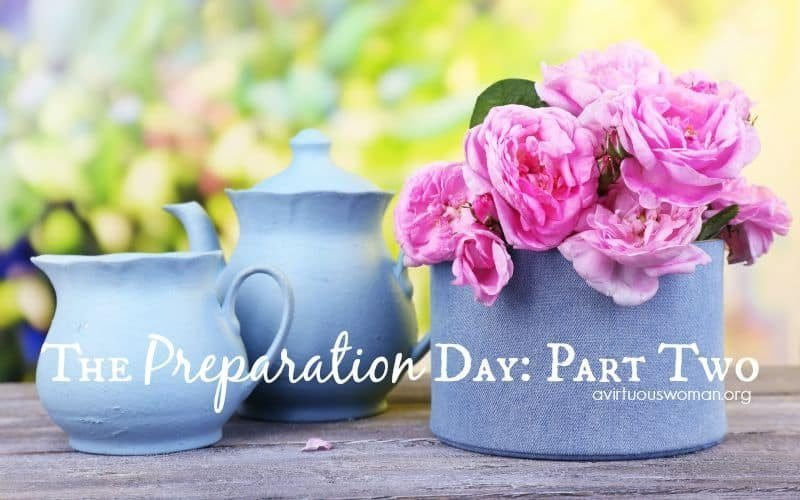 The Preparation Day: Part Two {Day 31}