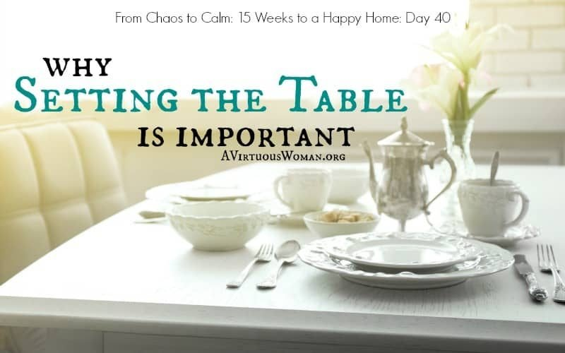 Why Setting the Table is Important @ AVirtuousWoman.org