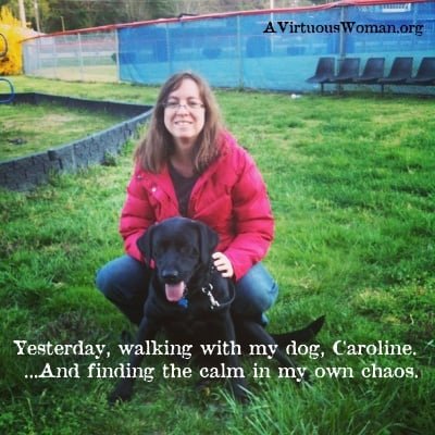 Out walking with my sweet Caroline... Sometimes when life is really crazy or really sad, you need to take a break and unwind. | A Virtuous Woman