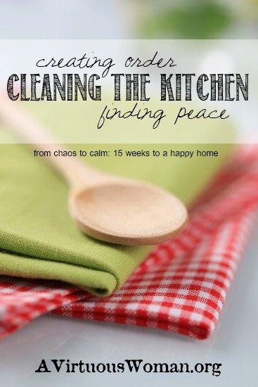 Day 33: How to Get Started Cleaning the Kitchen {podcast} | A Virtuous Woman #fromchaostocalm