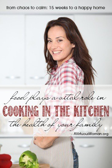 Why Cooking in the Kitchen is Important {podcast and devotion} | A Virtuous Woman #fromchaostocalm