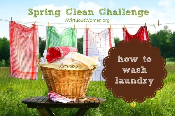 How To Wash Laundry {Spring Clean Challenge} | A Virtuous Woman #cleanheartandhome #springclean