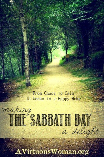 Making the Sabbath Day a Delight {Podcast and Devotion} | A Virtuous Woman #fromchaostocalm