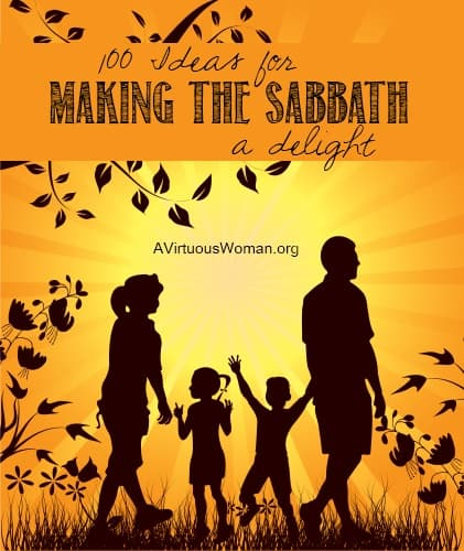10 Ideas for Making the Sabbath a Delight for Your Family | A Virtuous Woman #familyworship #worshipideas #sabbath