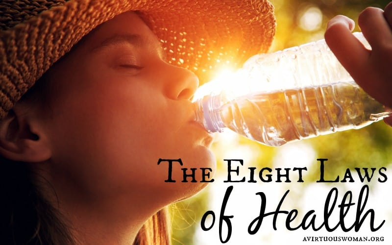 The Eight Laws of Health @ AVirtuousWoman.org