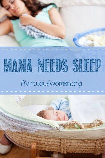 Mama Needs Sleep! | A Virtuous Woman