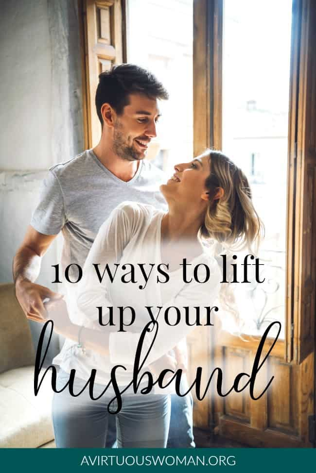 10 Ways to Lift Up Your Husband and Have a Happy Marriage {working together, creating a life dream} | A Virtuous Woman