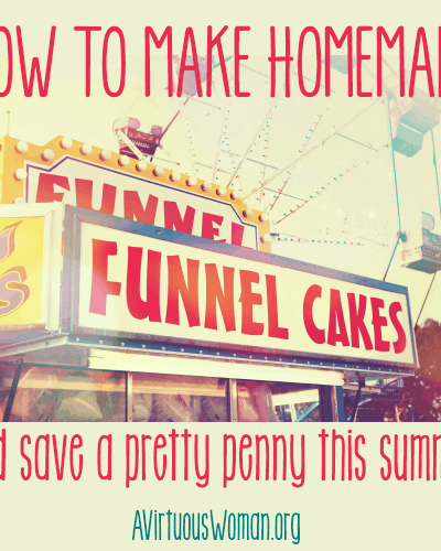 How to Make Homemade Funnel Cakes and save a pretty penny this #summer! @ AVirtuousWoman.org