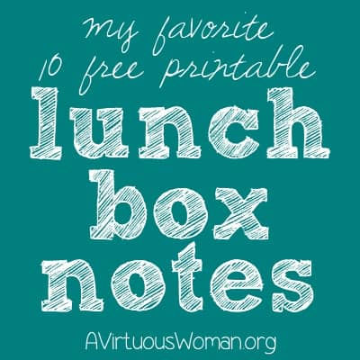 10 Free Printable Lunch Box Notes {Round Up} | A Virtuous Woman #backtoschool #lunchbox