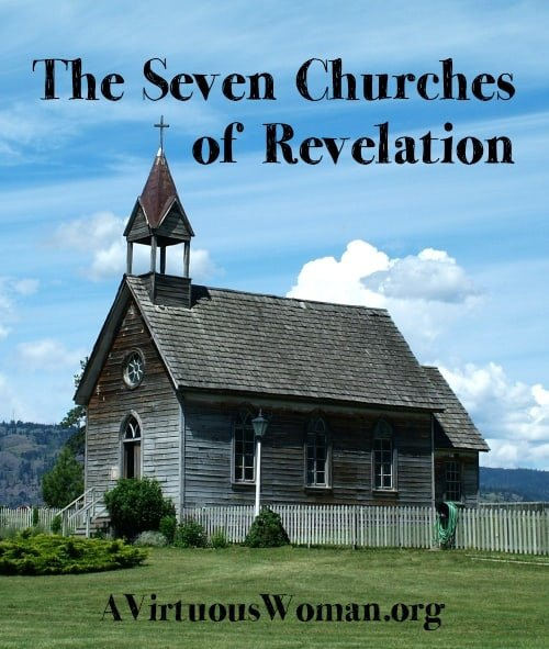 The Seven Churches of Revelation {A Seven Part Series} | A Virtuous Woman #prophecy #revelation #biblestudy