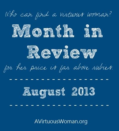 Month in Review {August 2013}