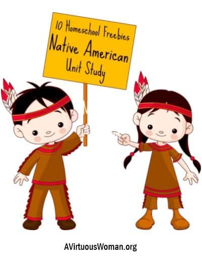 Native American Unit Study {Homeschool Freebies} | A Virtuous Woman