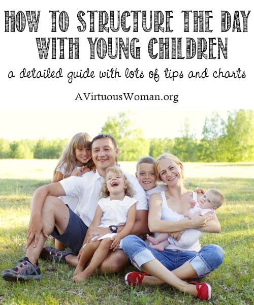 How to Structure the Day with Young Children | A Virtuous Woman