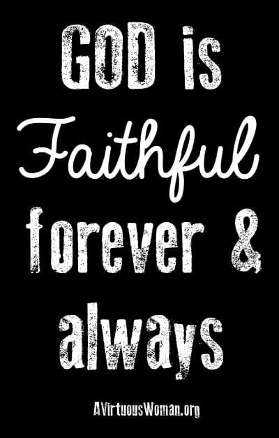 God is Faithful | A Virtuous Woman
