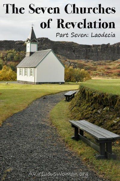 The Seven Churches of Revelation: Part Seven {Laodecia}
