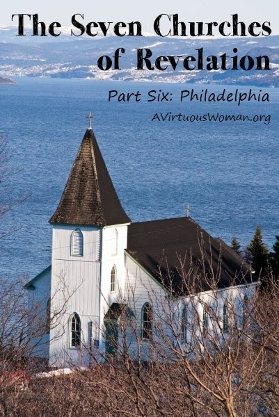 The Seven Churches of Revelation: Part Six {Philadelphia}