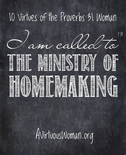 10 Virtues of the Proverbs 31 Woman {Homemaking}