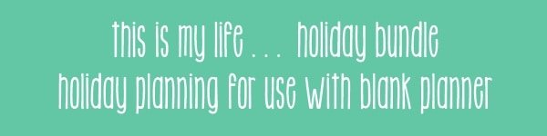 This is My Life Planner - Holiday Planning Bundle @ A Virtuous Woman #planner