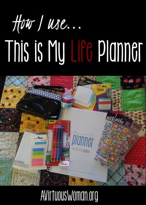 "How I Use ""This is My Life"" Planner @ AVirtuousWoman.org #planners #getorganized"