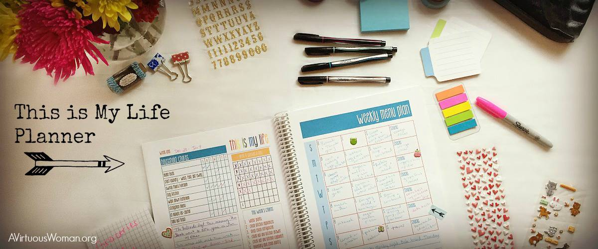 """This is My Life"" Planner is the ULTIMATE planner for busy moms! @ AVirtuousWoman.org #getorganized"