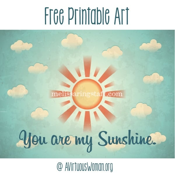 """FREE Printable Art - """"You Are My Sunshine"""" Perfect for baby showers, nursery, gifts, or to brighten up any room in your house! @ AVirtuousWoman.org"""