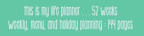 This is My Life Planner {52 Weeks} @ A Virtuous Woman #planner