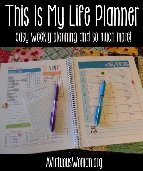 "How I Use ""This is My Life"" Planner @ AVirtuousWoman.org - Planning your week is so easy! #planners #getorganized"