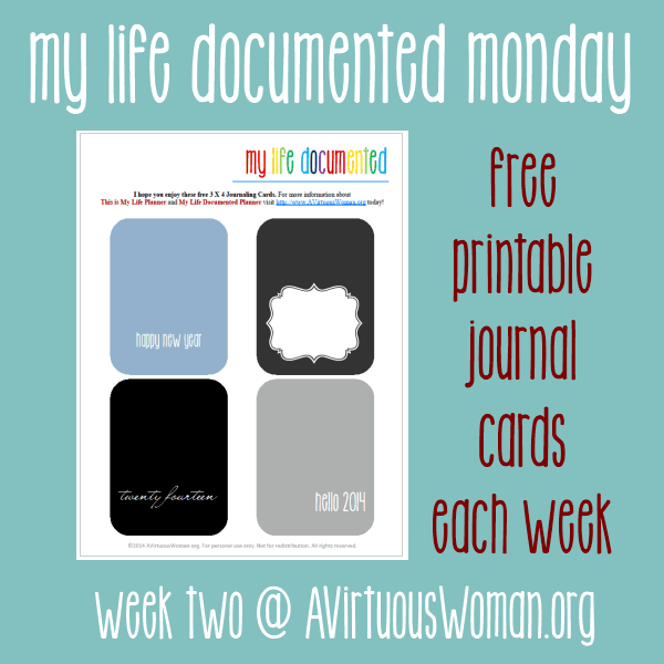 My Life Documented - Week #2 with Free Printable Jounral Cards @ AVirtuous Woman.org