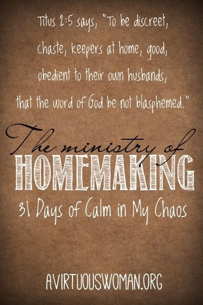 31 Days of Calm: Ministry of Homemaking {Day 14}