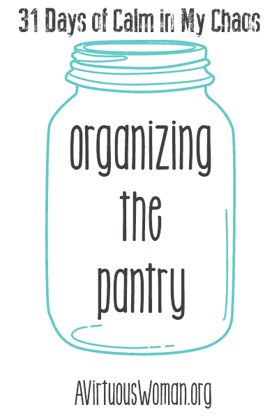 31 Days of Calm: Organizing the Pantry {Day 10}