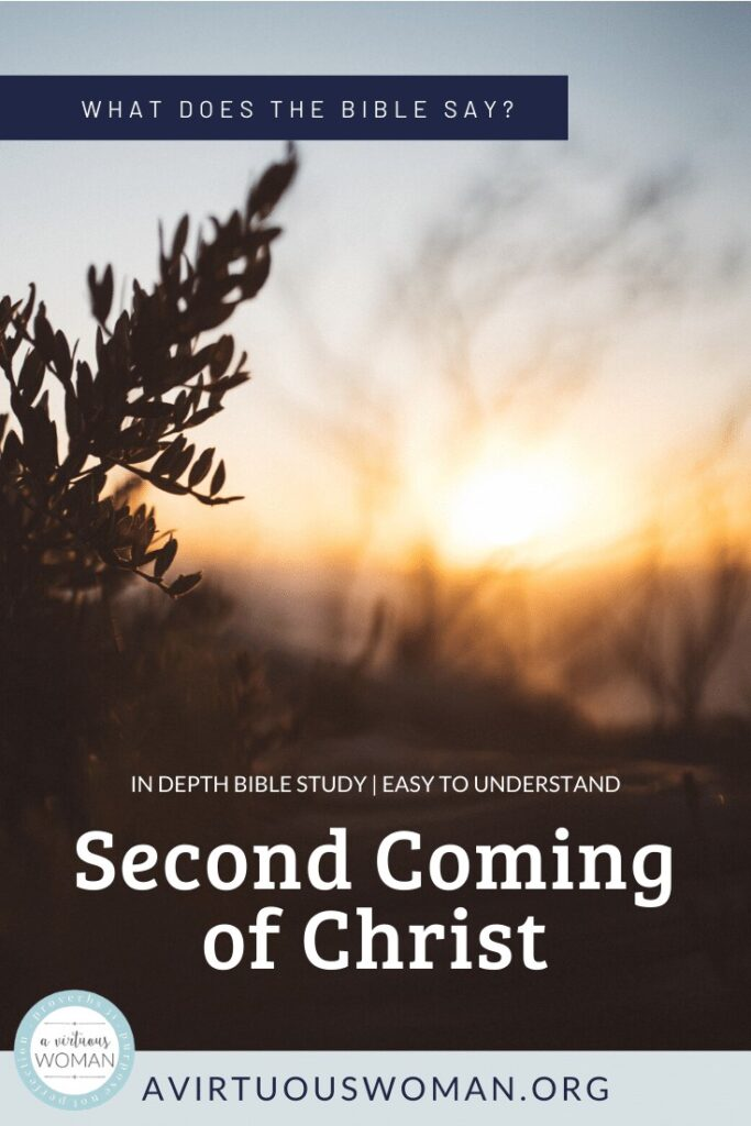 The Second Coming of Jesus Christ {a three part series} @ AVirtuousWoman.org