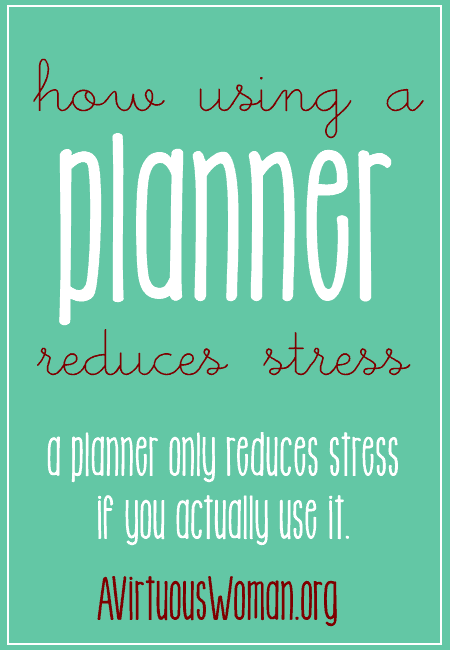 How Using a Planner Reduces Stress @ AVirtuousWoman.org #thisismylifeplanner #planners #getorganized #busymoms #proverbs31