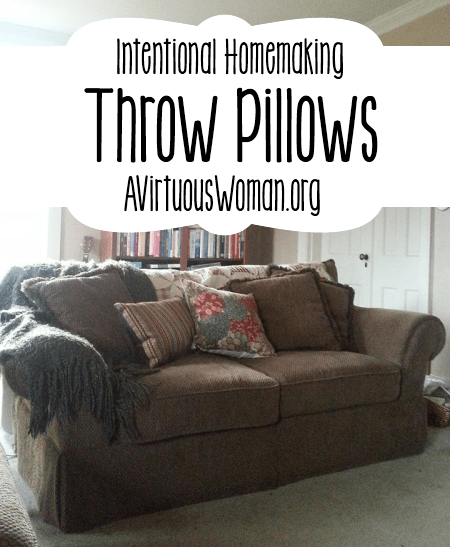 Throw Pillows {Intentional Homemaking}
