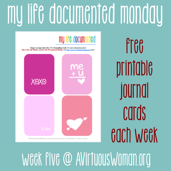My Life Documented Mondays {Free Printable Journal Cards each week!} Valentine's Day @ AVirtuousWoman.org #ProjectLife
