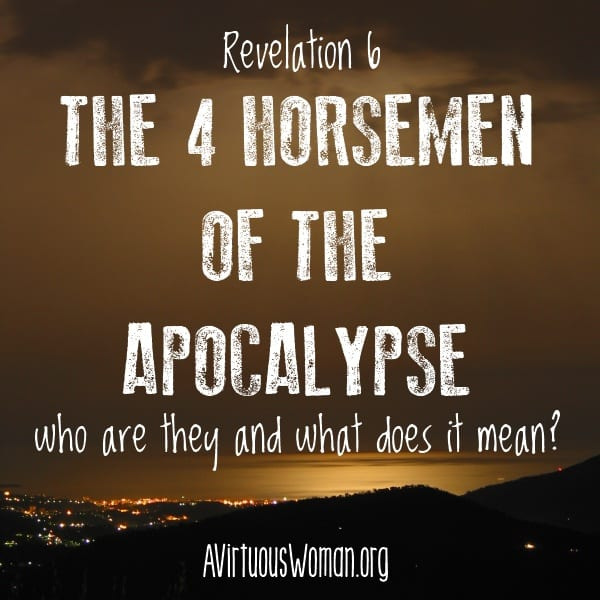 The Four Horsemen of the Apocalypse - Who are they and what does it mean? @ AVirtuousWoman.org #prophecy #biblestudy