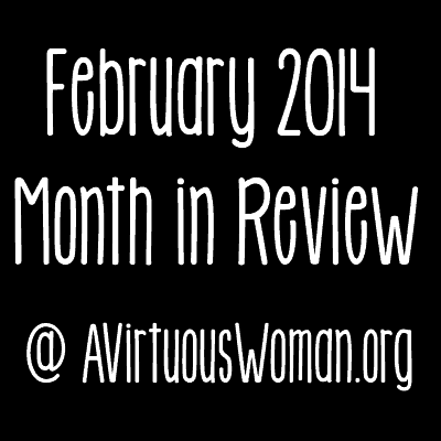 Month in Review {February 2014}