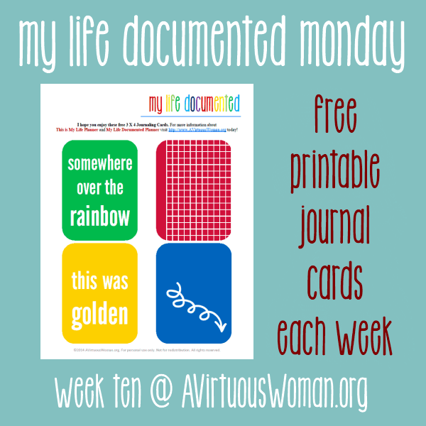 Document the everyday. My Life Documented Mondays on AVirtuousWoman.org --- FREE printable journal cards each week! Week #10 --- Golden. #ProjectLife