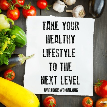 Take Your Healthy Lifestyle to the Next Level @ AVirtuousWoman.org