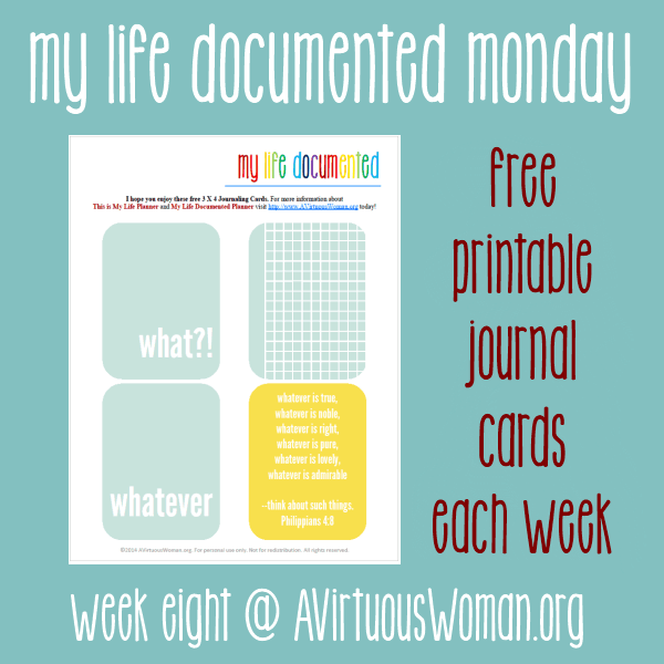 Document the everyday. My Life Documented Mondays on AVirtuousWoman.org --- FREE printable journal cards each week! Week #8 What?! . #ProjectLife