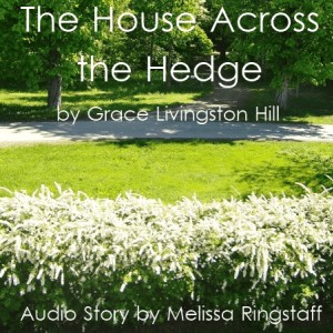 The House Across the Hedge {Audio Story} @ AVirtuousWoman.org