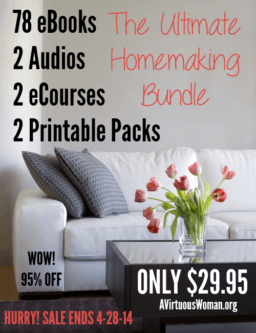 The Ultimate Homemaking Bundle @ AVirtuousWoman.org
