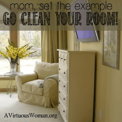 Go Clean Your Room! @ AVirtuousWoman.org