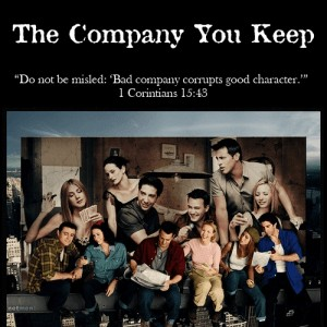 The Company You Keep @ AVirtuousWoman.org