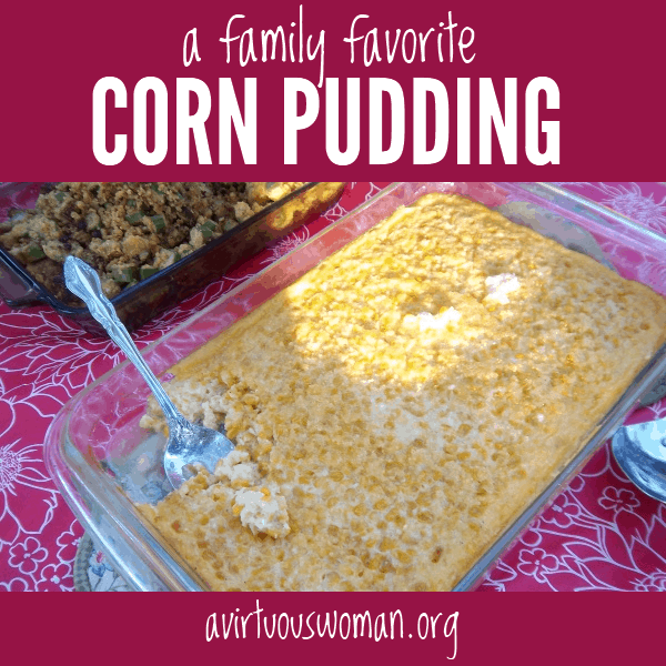 Corn Pudding - This family favorite recipe is the ULTIMATE COMFORT FOOD!! @ AVirtuousWoman.org