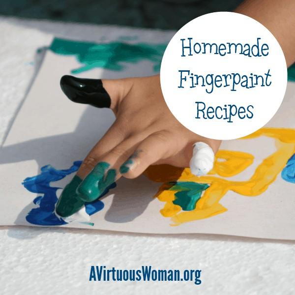 Homemade Finger Paint Recipes @ AVirtuousWoman.org